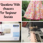 10 questions with answers for beginner sewists