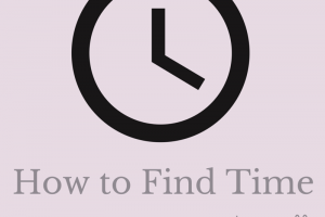how to find time to make stuff when you don't have time