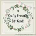 crafty person's gift guide knitting sewing crochet