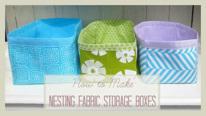 & How to Make Nesting Fabric Storage Boxes -