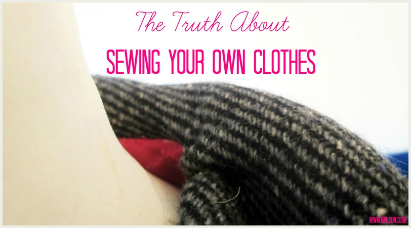 truth about sewing your own clothes