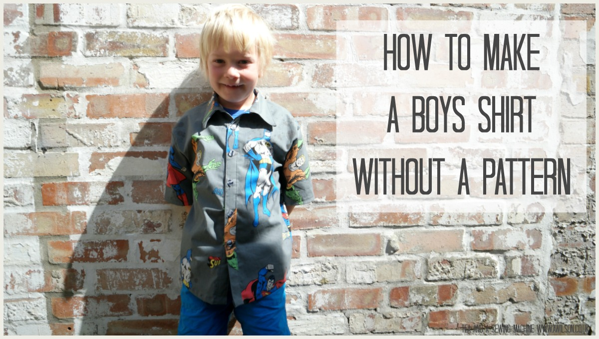 How to Make a Shirt Without a Pattern The full tutorial showing how to make a shirt without a pattern is here on the Minerva Crafts Bloggers' Network. My third little boy, Barnabas, took a fancy to wearing shirts a couple of years ago. I don't know the exact reason but I'm guessing it's also why my second boy, Aidan, won't wear trousers unless they're tracksuit bottoms (apart from his school trousers, which he has no choice about!). As I had never made a shirt before and it was something I wanted to try, I decided to have a go at making a little shirt for Barnabas. Children are an easy shape to make things for and, being small, the things require less fabric. I also wanted to try to make a shirt without a pattern. I thought it would probably be doable as long as I kept things simple. Officially I should probably have taken all his measurements and made the pattern that way, but I did not want to chase him round the house with a tape measure and probably trip over the cat and mangle myself on Lego in the process. So instead I used one of Barnabas' t shirts as a guide for making the pattern. You can read the full tutorial showing how to make a little boy's shirt without a pattern here, including how to make the pattern pieces. Barnabas likes his shirt and I'm very happy with the way it's turned out! It is very simple, nothing fancy. The main part of the shirt is three sections. There are button bands on the front, but they're easy to do and they solve the issue of the front bits needing to be wider than just the back cut in half. The collar has a collar stand so that it sits nicely and doesn't distort the shirt. The collar was the only slightly tricky bit. I made a dress with a collar a few years ago from a pattern and it was a disaster! The instructions were totally confusing and I got into a right muddle. This time I did it my own way. It's turned out okay but I'm going to experiment a bit more next time to see if there is a really easy way to get a nice neat collar. The fabric I used is this superhero print from Minerva Crafts.