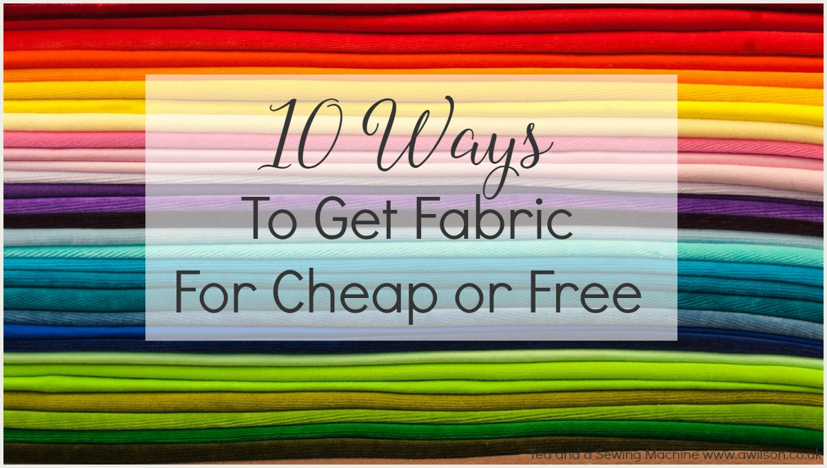 10 tips for getting fabric for cheap or free tea and a for Cheap sewing fabric