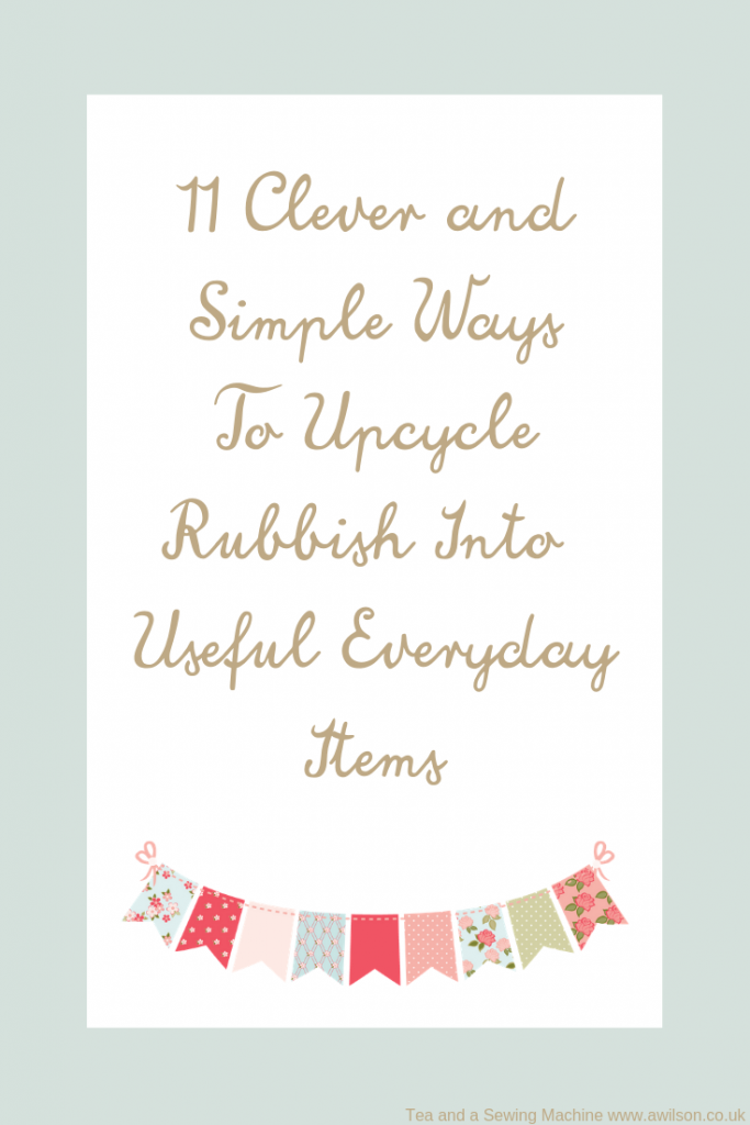 11 Clever and Simple Ways To Upcycle Rubbish Into Useful Everyday Items