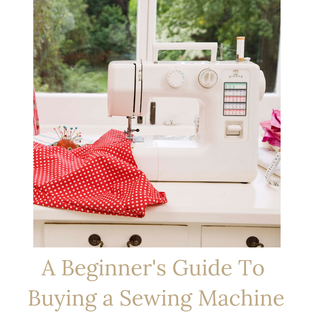 a beginners guide to buying a sewing machine
