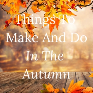 things to male and do in the autumn