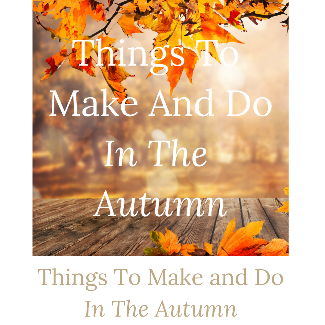 Things to make and do in the autumn